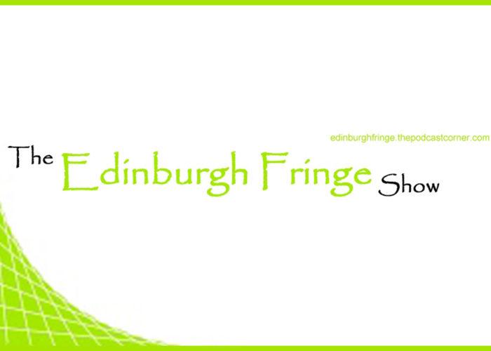 Edinburgh Fringe Show